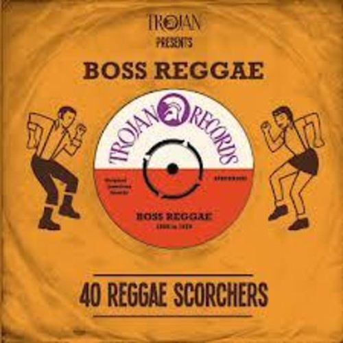 Trojan Records Presents: Boss Reggae 40 Reggae / V: Trojan Records Presents: Boss Reggae - 40 Reggae Scorchers