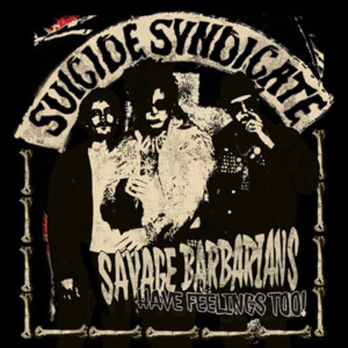 Suicide Syndicate: Savage Barbarians... Have Feelings Too!