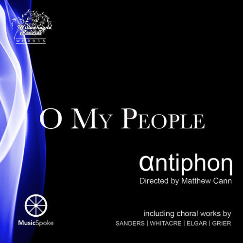 Antiphon Choir / Cann: O My People
