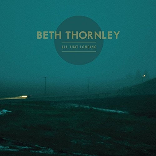 Beth Thornley: All That Longing