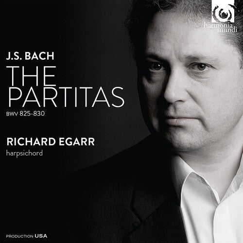 Richard Egarr: Bach: 6 Partitas BWV 825-830