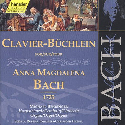 Michael Behringer: Clavier Book for Anna Magdalena Bach 1725