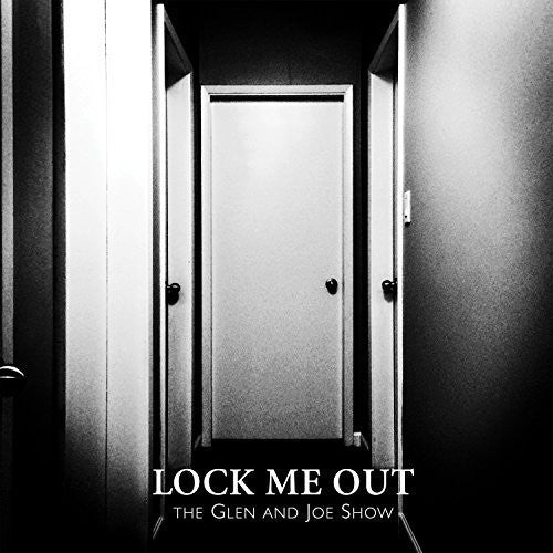 Glen & Joe Show: Lock Me Out