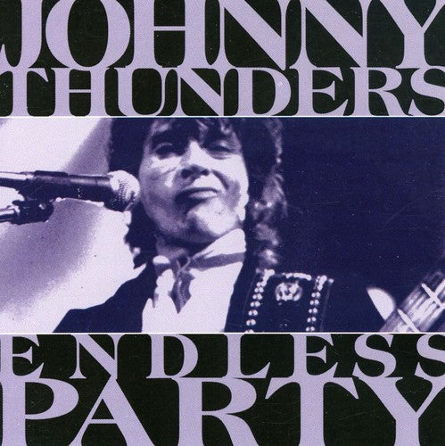 Johnny Thunders: Endless Party