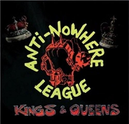 The Anti-Nowhere League: Kings & Queens