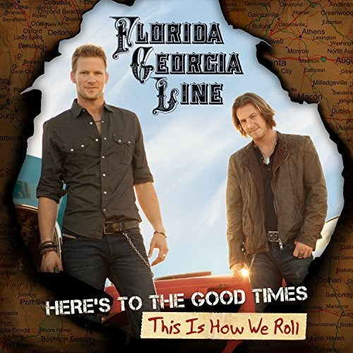 Florida Georgia Line: Here's To The Good Times: This Is How We Roll
