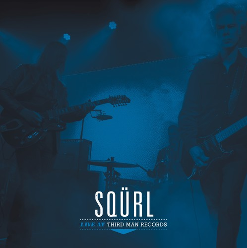 Sqürl: Live At Third Man Records