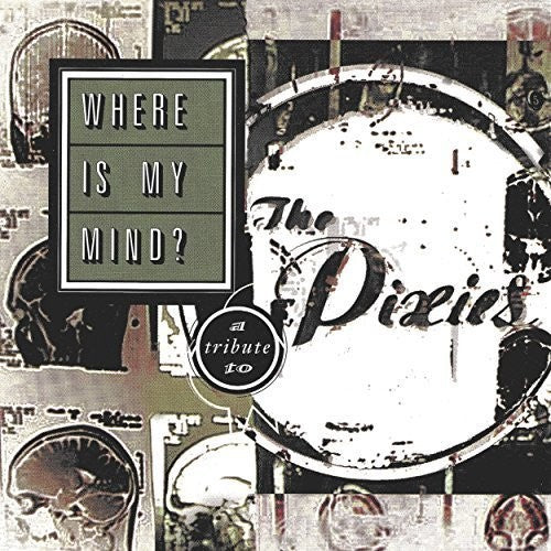 Various Artists: Where Is My Mind? A Tribute To The Pixies