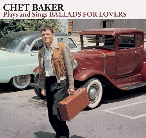 Chet Baker: Plays & Sings Ballads For Lovers