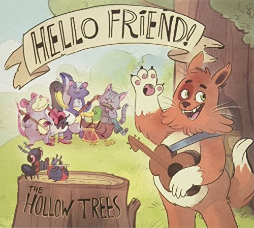 The Hollow Trees: Hello Friend!