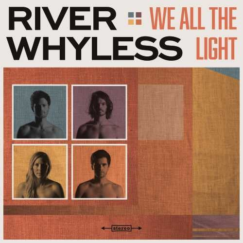 River Whyless: We All The Light