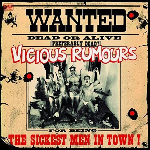 Vicious Rumours: Sickest Men In Town