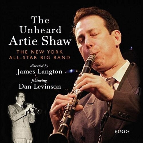 New York All-Star Big Band: The Unheard Artie Shaw