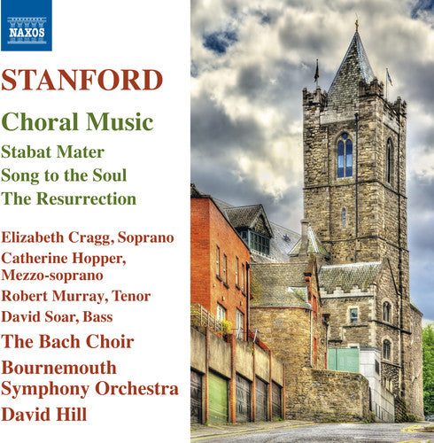 Stanford / Cragg / Hopper / Murray / Soar: Stanford: Choral Music