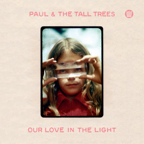 Paul & Tall Trees: Our Love In The Light
