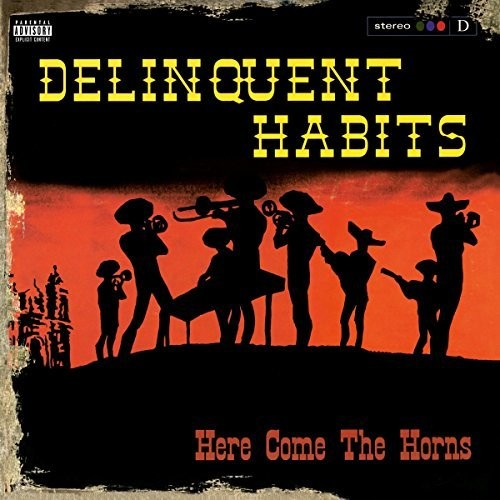 Delinquent Habits: Here Come The Horns