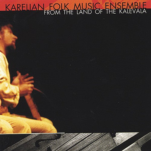 Karelian Folk Music Ensemble: From the Land of the Kalevala