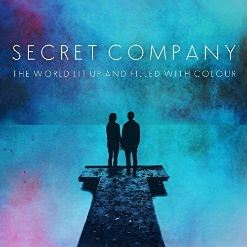 Secret Company: World Lit Up & Filled with Colour
