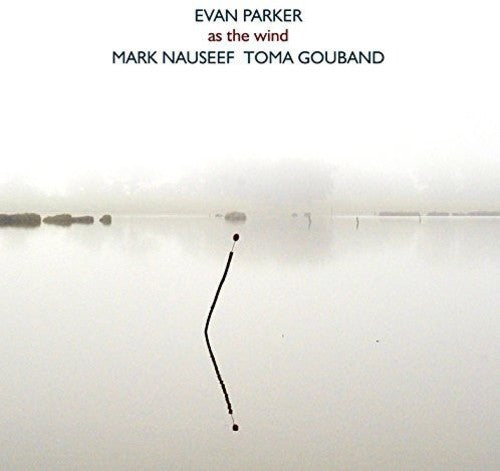 Evan Parker: As The Wind
