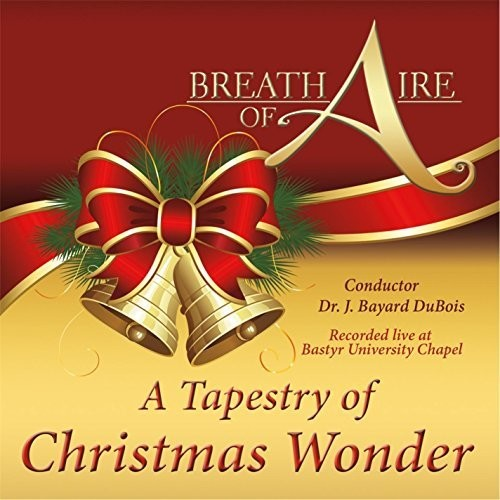 Breath of Aire: A Tapestry Of Christmas Wonder (Live At Bastyr University Chapel)