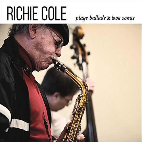 Richie Cole: Richie Cole Plays Ballads And Love Songs