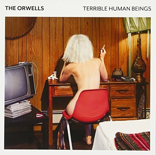 The Orwells: Terrible Human Beings