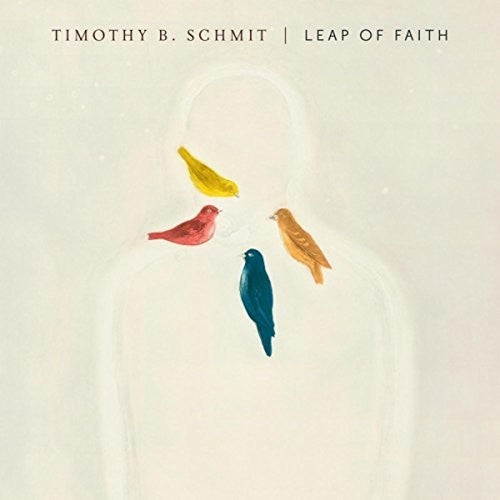 Timothy B Schmit: Leap Of Faith