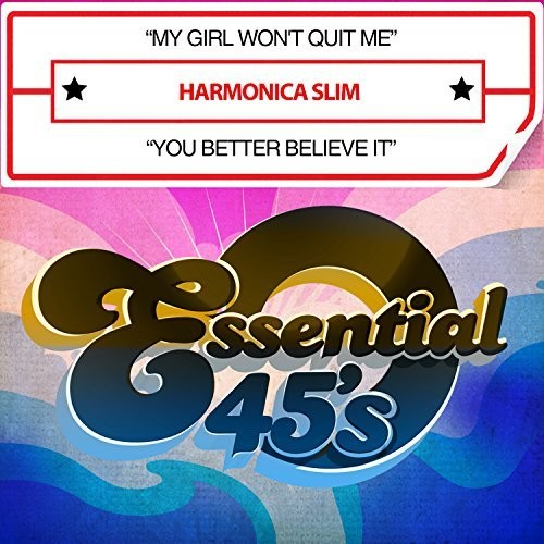 Harmonica Slim: My Girl Won't Quit Me / You Better Believe It