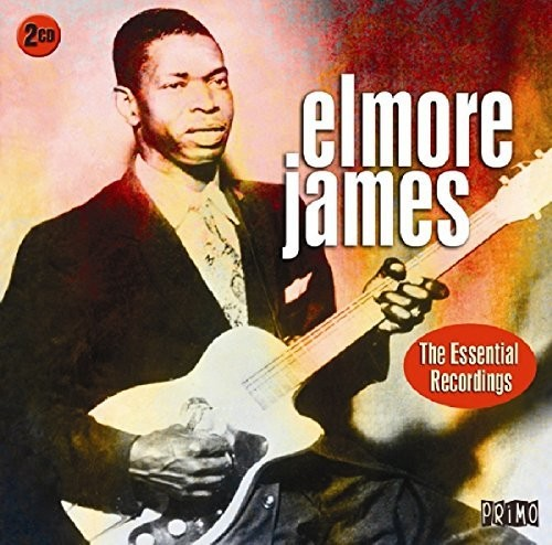 Elmore James: Essential Recordings