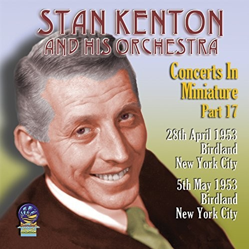 Stan Kenton & His Orchestra: Concerts In Miniature Part 17