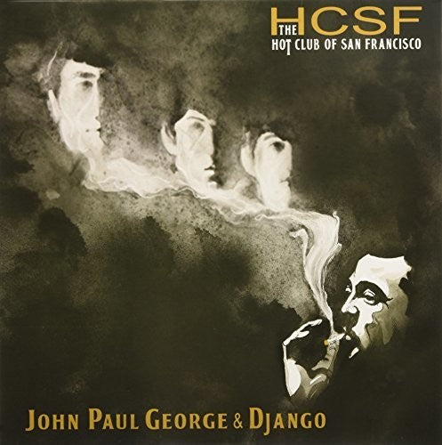 The Hot Club of San Francisco: John Paul George & Django