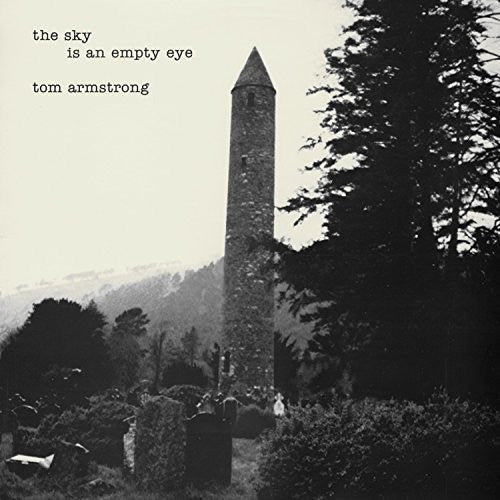 Tom Armstrong: The Sky Is An Empty Eye