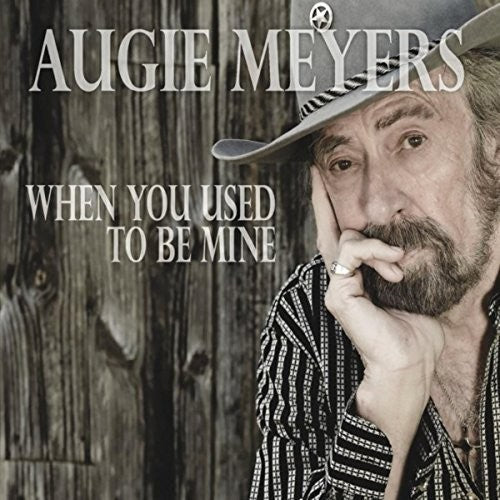Augie Meyers: When You Used To Be Mine