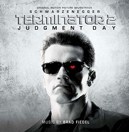 Brad Fiedel: Terminator 2: Judgment Day (Original Motion Picture Soundtrack)