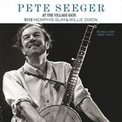 Pete Seeger: At The Village Gate