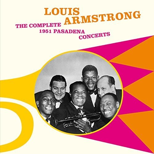 Louis Armstrong: Complete 1951 Pasadena Concerts + 5 Bonus Tracks