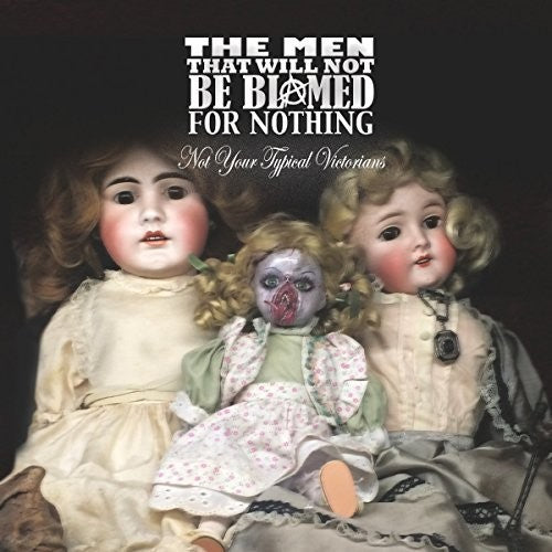 The Men That Will Not Be Blamed for Nothing: Not Your Typical Victorians