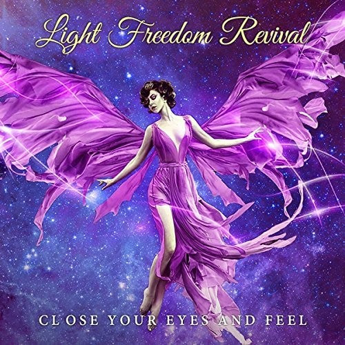 Light Freedom Revival: Close Your Eyes And Feel