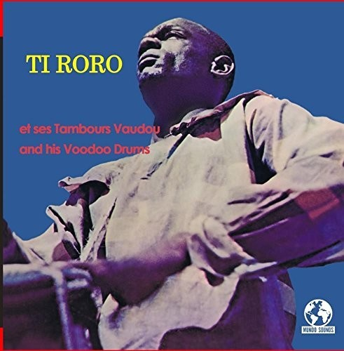 Ti Roro: Ti Roro And His Voodoo Drums