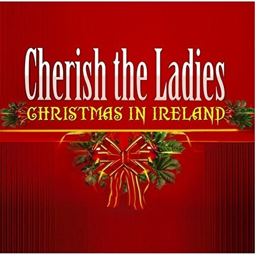Cherish the Ladies: Christmas In Ireland