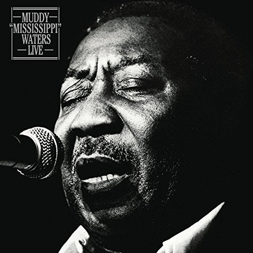 Muddy Waters: Muddy Mississippi Waters Live