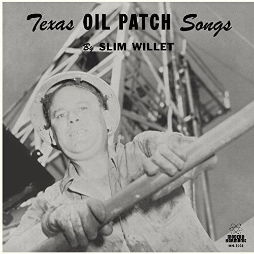 Slim Willet: Texas Oil Songs