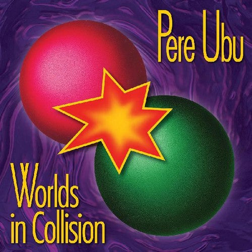 Pere Ubu: Worlds In Collision