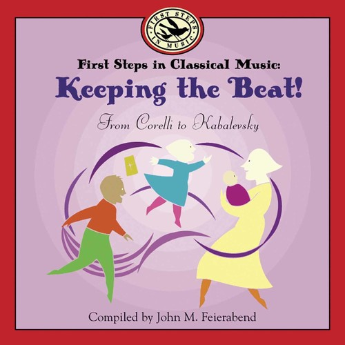 John M. Feierabend: First Steps in Classical Music: Keeping the Beat