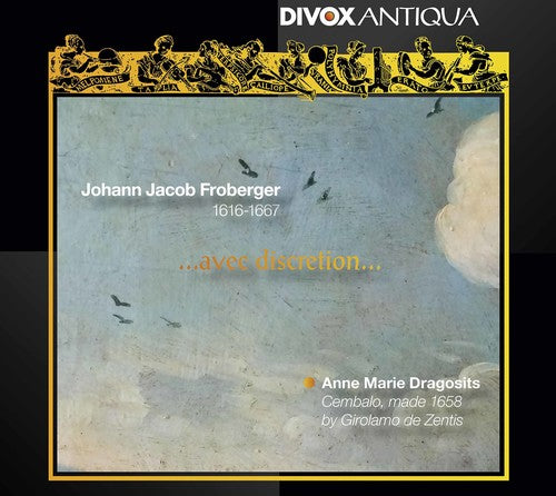 Froberger / Dragosits: Johann Jacob Froberger: avec discretion