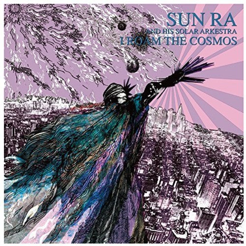 Sun Ra & His Solar Arkestr: I Roam The Cosmos