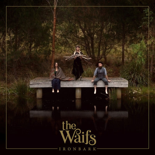 The Waifs: Ironbark