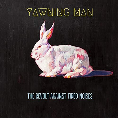 Yawning Man: Revolt Against Tired Noises