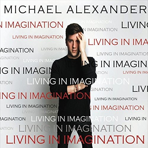 Michael Alexander: Living In Imagination