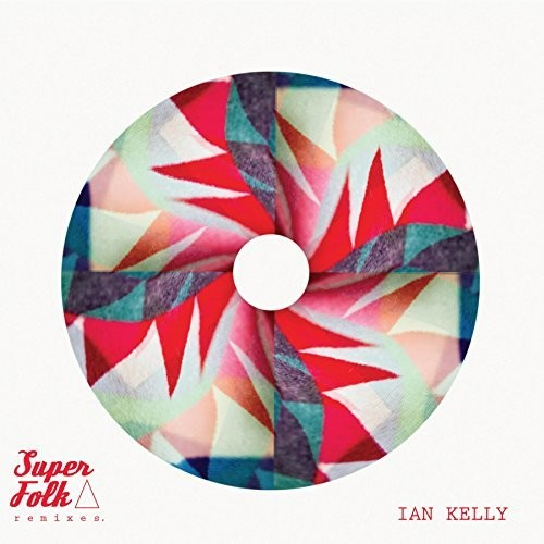 Ian Kelly: Superfolk Remixes